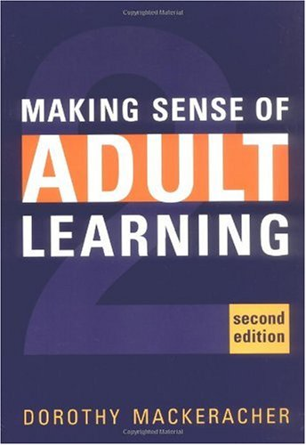 Making Sense of Adult Learning  2nd 2004 (Revised) edition cover