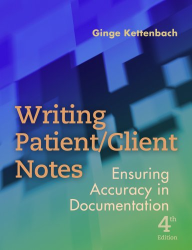 Writing Patient/Client Notes Ensuring Accuracy in Documentation 4th 2009 (Revised) edition cover
