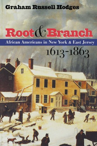 Root and Branch African Americans in New York and East Jersey, 1613-1863  1999 edition cover