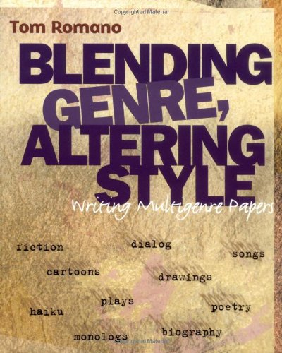 Blending Genre, Altering Style Writing Multigenre Papers  2000 edition cover