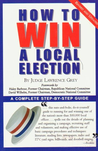 How to Win a Local Election A Complete Step-by-Step Guide 2nd 1999 (Revised) edition cover