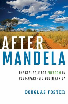 After Mandela The Struggle for Freedom in Post-Apartheid South Africa  2012 edition cover