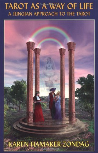 Tarot As a Way of Life A Jungian Approach to the Tarot  1997 9780877288787 Front Cover