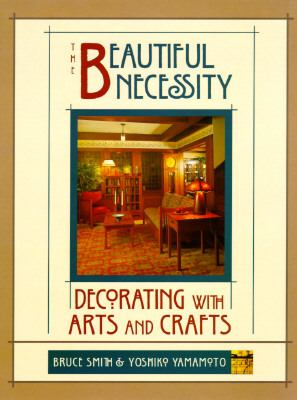 Beautiful Necessity Decorating with Arts and Crafts N/A 9780879057787 Front Cover