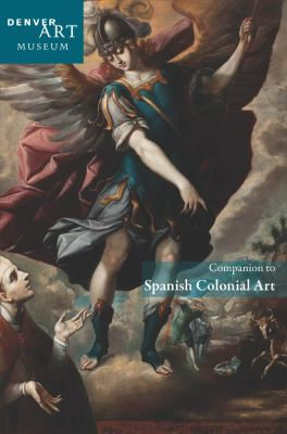 Companion to Spanish Colonial Art at the Denver Art Museum   2011 edition cover