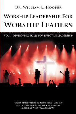 Worship Leadership for Worship Leaders Vol. 1 Developing Effective Leadership Skills  2007 edition cover