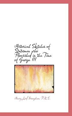 Historical Sketches of Statesmen Who Flourished in the Time of George III  N/A 9781115567787 Front Cover
