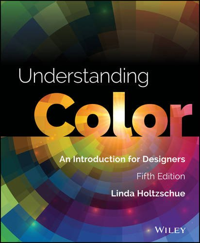 Understanding Color: An Introduction for Designers  2017 9781118920787 Front Cover