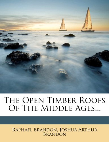 The Open Timber Roofs of the Middle Ages...  0 edition cover