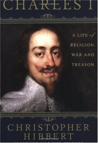 Charles I A Life of Religion, War and Treason 2nd 2007 edition cover