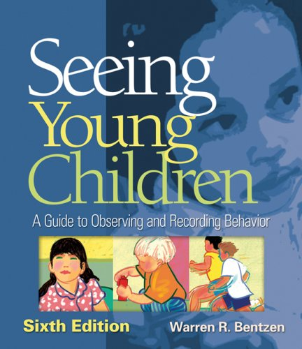 Seeing Young Children A Guide to Observing and Recording Behavior 6th 2009 (Revised) edition cover