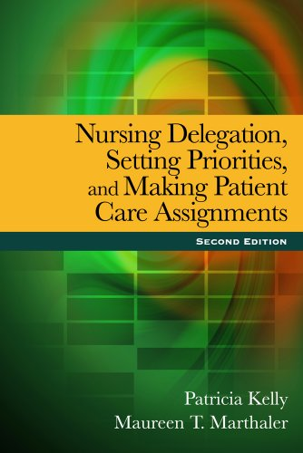 Nursing Delegation, Setting Priorities, and Making Patient Care Assignments  2nd 2011 edition cover