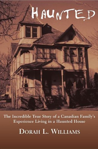 Haunted The Incredible True Story of a Canadian Family's Experience Living in a Haunted House  2002 9781550023787 Front Cover