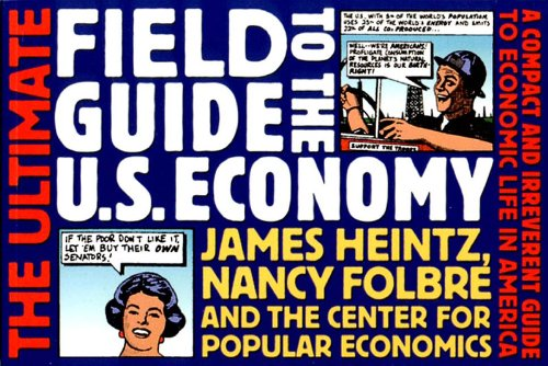 Ultimate Field Guide to the U. S. Economy A Compact and Irreverent Guide to Economic Life in America  2000 edition cover