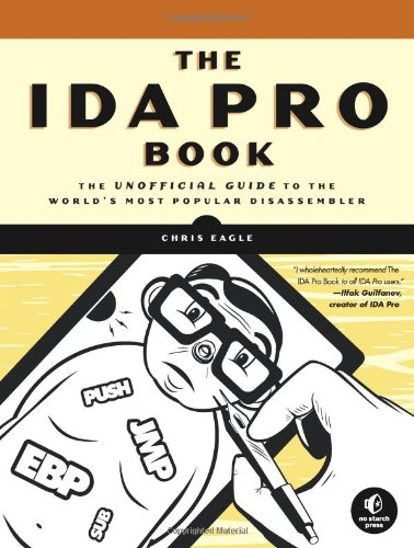 IDA Pro Book The Unofficial Guide to the World's Most Popular Disassembler  2008 9781593271787 Front Cover
