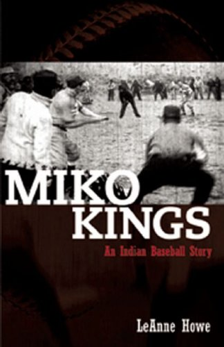 Miko Kings An Indian Baseball Story  2007 edition cover