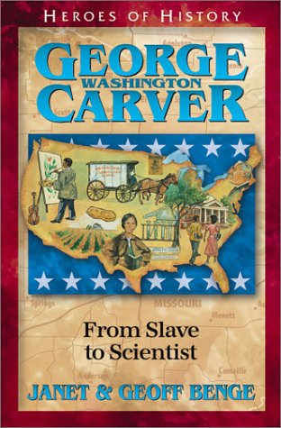 Heroes of History - George Washington Carver From Slave to Scientist  2001 edition cover