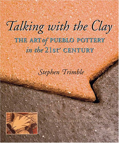 Talking with the Clay The Art of Pueblo Pottery in the 21st Century 20th 2007 edition cover