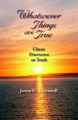 Whatsoever Things Are True Classic Disc N/A 9781932474787 Front Cover
