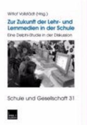 Zur Zukunft der Lehr- und Lernmedien in der Schule   2003 9783810037787 Front Cover