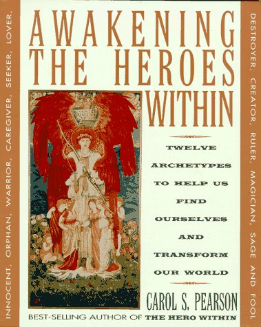 Awakening the Heroes Within Twelve Archetypes to Help Us Find Ourselves and Transform Our World  1991 edition cover