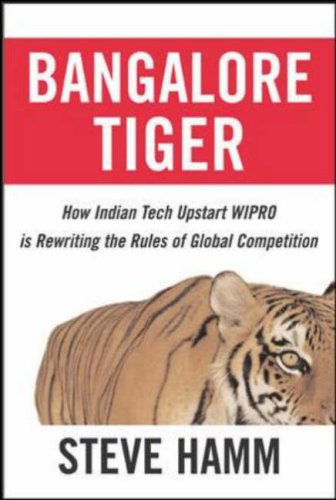 Bangalore Tiger How Indian Tech Upstart Wipro Is Rewriting the Rules of Global Competition  2007 edition cover