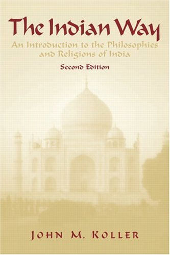 Indian Way An Introduction to the Philosophies and Religions of India 2nd 1982 (Revised) 9780131455788 Front Cover