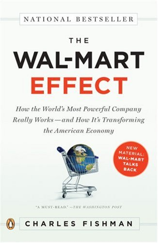 Wal-Mart Effect How the World's Most Powerful Company Really Works - And How It's Transforming the American Economy N/A edition cover