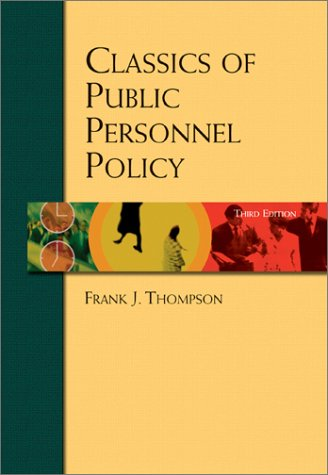 Classics of Public Personnel Policy  3rd 2003 (Revised) 9780155062788 Front Cover