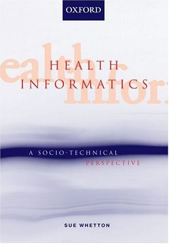Health Informatics A Socio-Technical Perspective  2005 9780195550788 Front Cover
