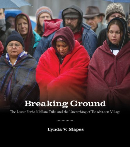 Breaking Ground The Lower Elwha Klallam Tribe and the Unearthing of Tse-Whit-Zen Village  2009 edition cover