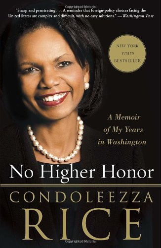 No Higher Honor A Memoir of My Years in Washington N/A edition cover