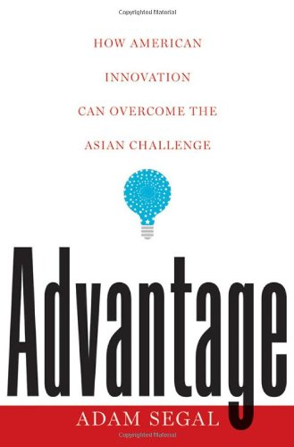 Advantage How American Innovation Can Overcome the Asian Challenge  2011 9780393068788 Front Cover
