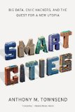 Smart Cities Big Data, Civic Hackers, and the Quest for a New Utopia  2014 edition cover