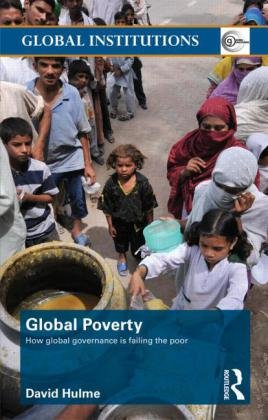 Global Poverty How Global Governance Is Failing the Poor  2010 9780415490788 Front Cover