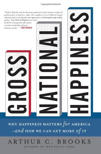 Gross National Happiness Why Happiness Matters for America - And How We Can Get More of It  2008 edition cover
