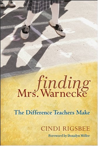 Finding Mrs. Warnecke The Difference Teachers Make  2010 edition cover