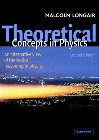 Theoretical Concepts in Physics An Alternative View of Theoretical Reasoning in Physics 2nd 2003 (Revised) edition cover