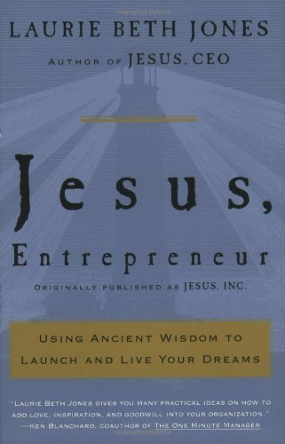 Jesus, Entrepreneur Using Ancient Wisdom to Launch and Live Your Dreams N/A edition cover
