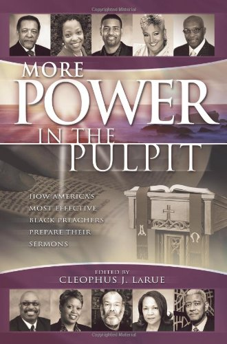 More Power in the Pulpit How America's Most Effective Black Preachers Prepare Their Sermons  2009 edition cover