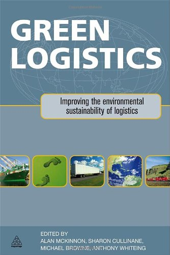 Green Logistics Improving the Environmental Sustainability of Logistics  2010 edition cover