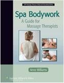 Spa Bodywork A Guide for Massage Therapists  2007 edition cover