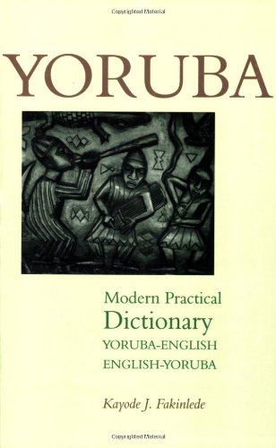 Yoruba-English/English-Yoruba Modern Practical Dictionary   2003 9780781809788 Front Cover