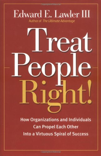Treat People Right! How Organizations and Individuals Can Propel Each Other into a Virtuous Spiral of Success  2003 edition cover