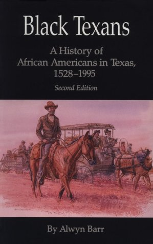 Black Texans A History of African Americans in Texas, 1528-1995 2nd 1996 edition cover