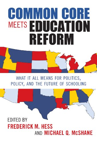 Common Core Meets Education Reform What It All Means for Politics, Policy, and the Future of Schooling  2013 edition cover