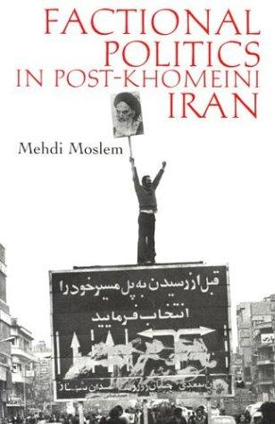Factional Politics in Post-Khomeini Iran   2002 edition cover
