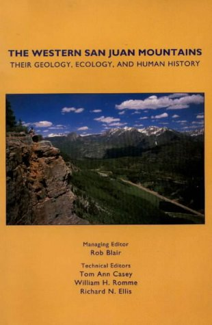 Western San Juan Mountains Their Geology, Ecology, and Human History N/A edition cover