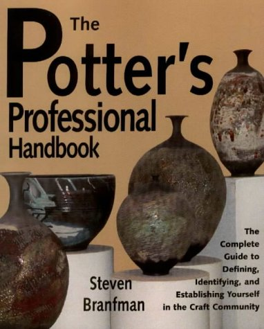 Potter's Professional Handbook A Guide to Defining, Identifying and Establishing Yourself in the Craft Community  1999 edition cover
