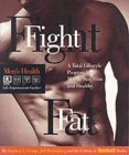 Fight Fat A Total Lifestyle Program for Men to Stay Slim and Healthy (Men's Health Life Improvement Guides)  1995 9780875962788 Front Cover
